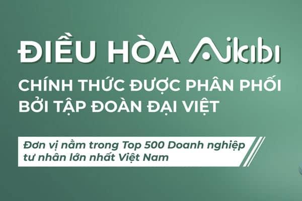 Đại Việt chính thức mua lại Aikibi - thương hiệu điều hòa uy tín 15 năm