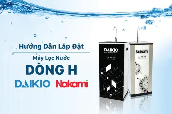 Hướng dẫn lắp đặt máy lọc nước Daikio/Nakami dòng H