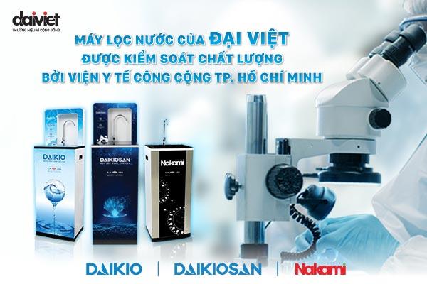 Máy lọc nước của Đại Việt được kiểm soát chất lượng bởi Viện Y tế Công cộng TP.HCM